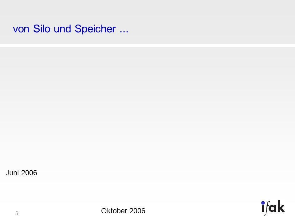 5 von Silo und Speicher... Juni 2006 Oktober 2006