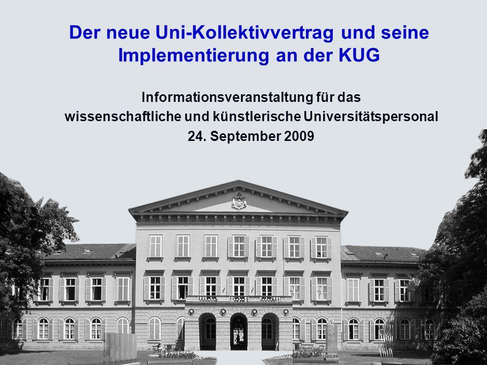 Der neue Uni-Kollektivvertrag und seine Implementierung an der KUG Informationsveranstaltung für das wissenschaftliche und künstlerische Universitätsp