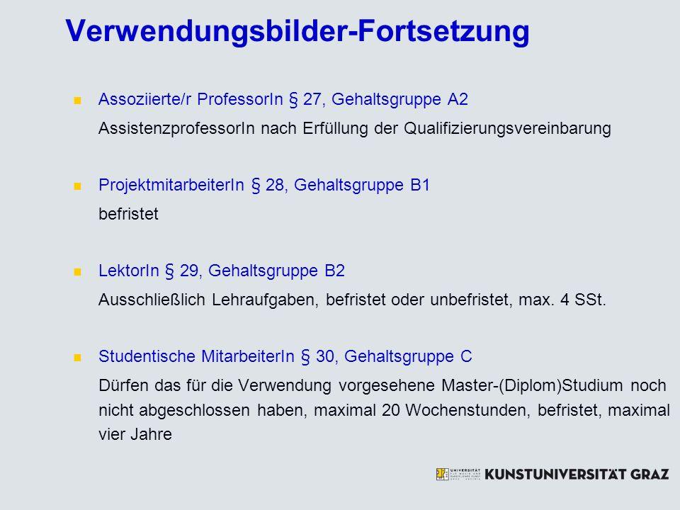 Verwendungsbilder-Fortsetzung Assoziierte/r ProfessorIn § 27, Gehaltsgruppe A2 AssistenzprofessorIn nach Erfüllung der Qualifizierungsvereinbarung Pro