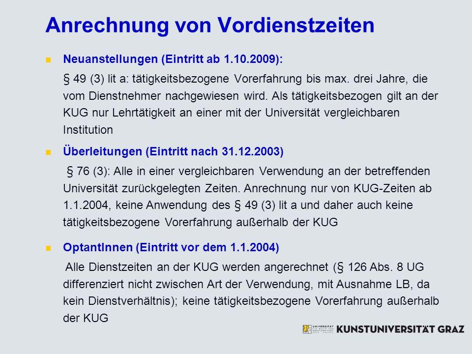 Anrechnung von Vordienstzeiten Neuanstellungen (Eintritt ab 1.10.2009): § 49 (3) lit a: tätigkeitsbezogene Vorerfahrung bis max. drei Jahre, die vom D