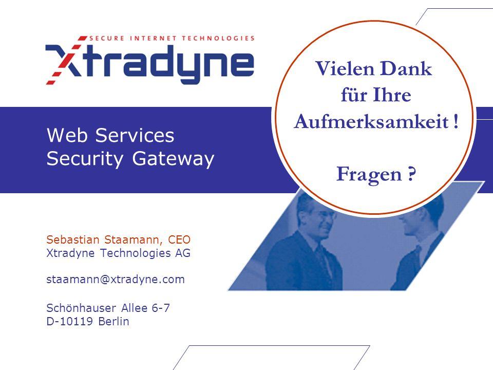 Copyright © 2003 XTRADYNE Technologies AG - 11 - Kunden Partner weitere Application Server- Hersteller Anwendungshersteller weitere Sicherheitsberater...