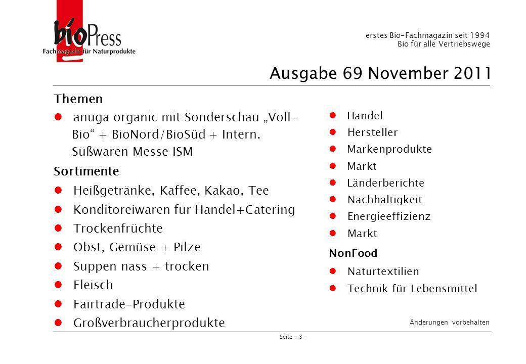 Seite - 3 - erstes Bio-Fachmagazin seit 1994 Bio für alle Vertriebswege Ausgabe 69 November 2011 Themen anuga organic mit Sonderschau Voll- Bio + BioNord/BioSüd + Intern.