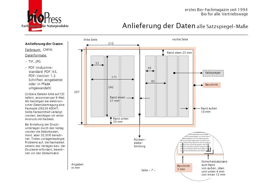 Seite - 7 - Anlieferung der Daten: Farbraum: CMYK Dateiformate: TIF, JPG PDF (Industrie- standard PDF/X3, PDF-Version 1.3 Schriften eingebettet oder i