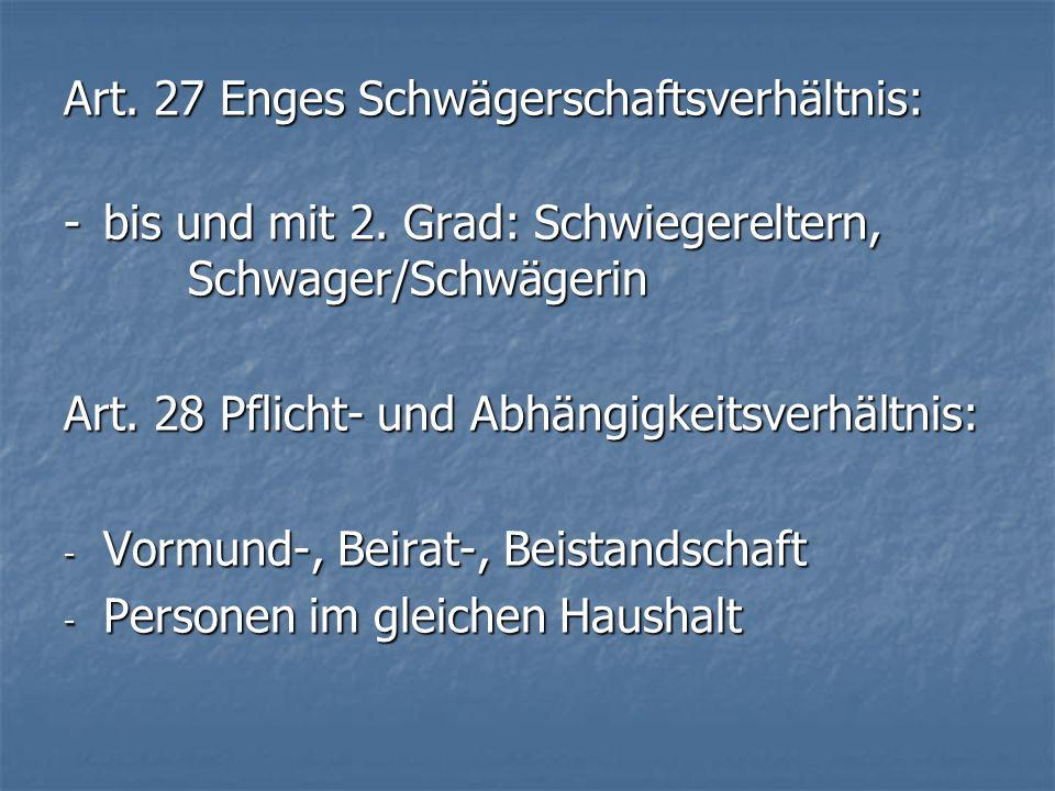 Art. 27 Enges Schwägerschaftsverhältnis: -bis und mit 2.