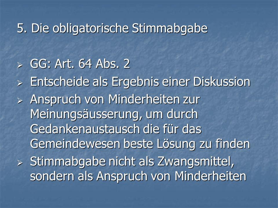 5. Die obligatorische Stimmabgabe GG: Art. 64 Abs.