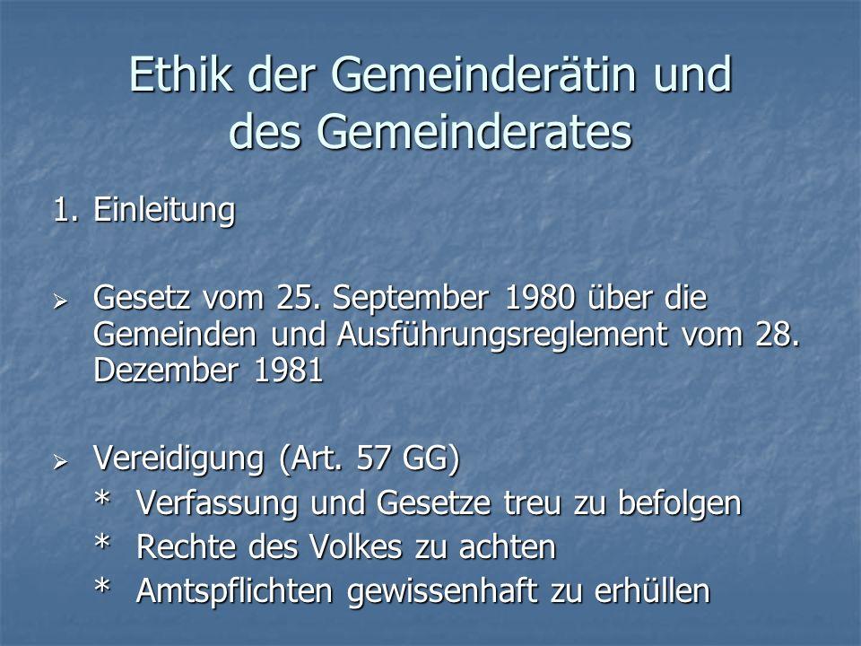 Ethik der Gemeinderätin und des Gemeinderates 1.Einleitung Gesetz vom 25.