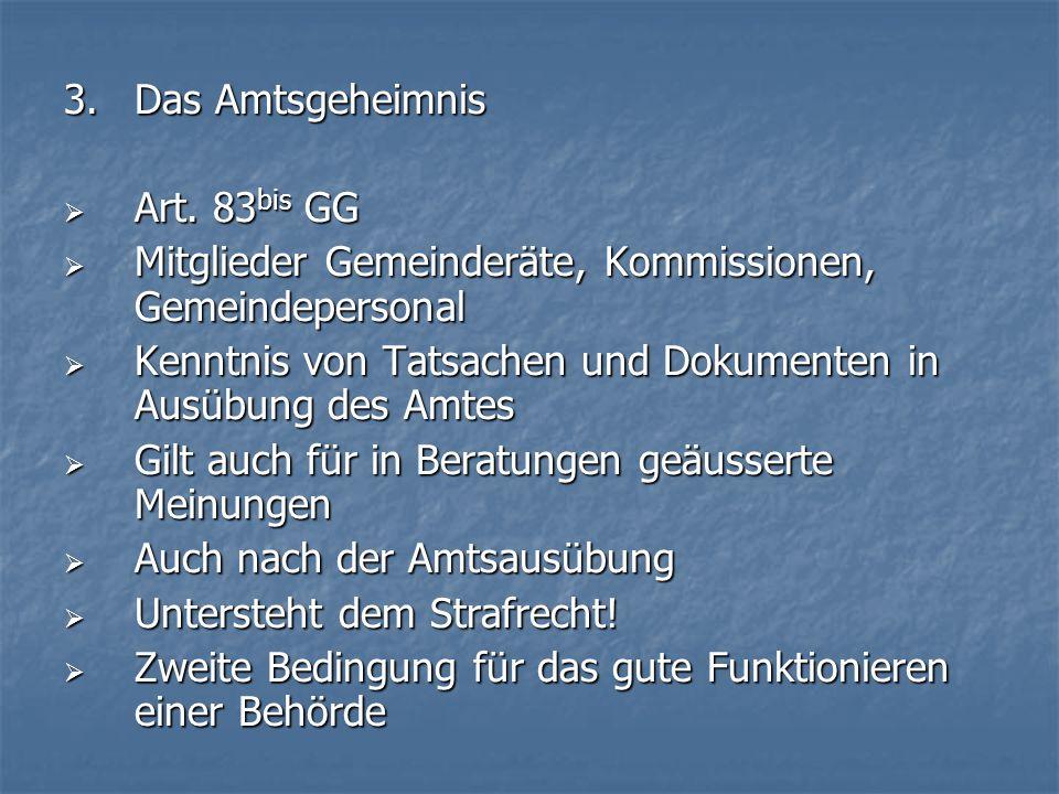 3.Das Amtsgeheimnis Art. 83 bis GG Art.