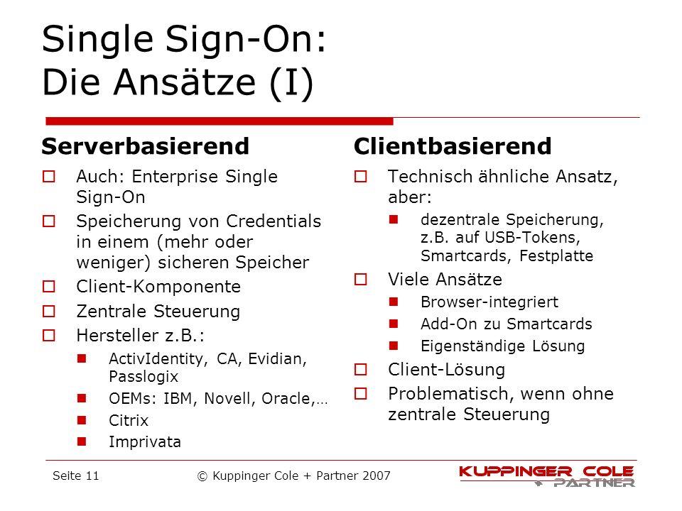 Single Sign-On: Die Ansätze (I) Serverbasierend Auch: Enterprise Single Sign-On Speicherung von Credentials in einem (mehr oder weniger) sicheren Spei