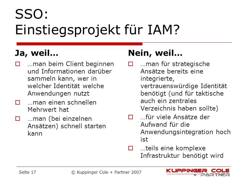 SSO: Einstiegsprojekt für IAM? Ja, weil… …man beim Client beginnen und Informationen darüber sammeln kann, wer in welcher Identität welche Anwendungen