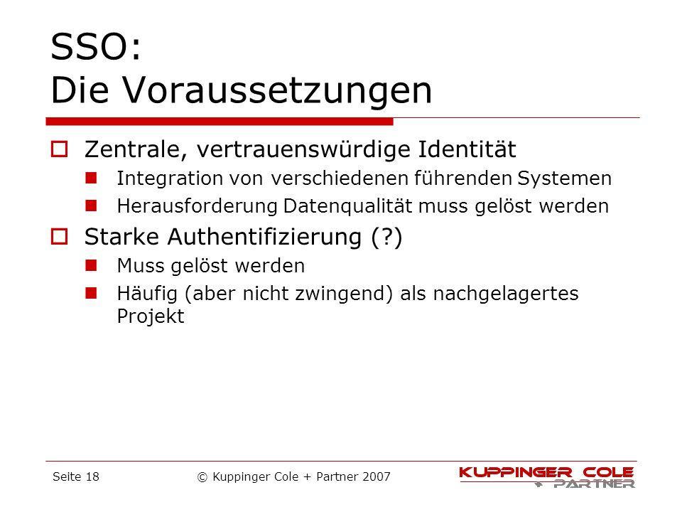 SSO: Die Voraussetzungen Zentrale, vertrauenswürdige Identität Integration von verschiedenen führenden Systemen Herausforderung Datenqualität muss gel