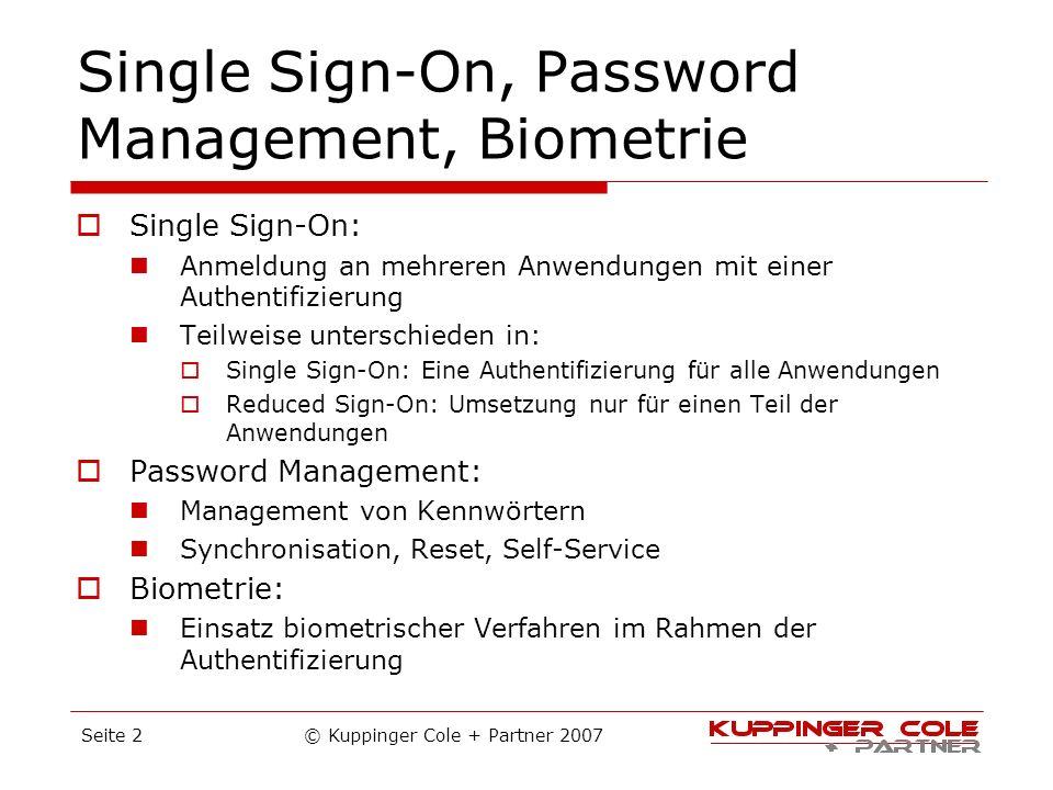 Single Sign-On, Password Management, Biometrie Single Sign-On: Anmeldung an mehreren Anwendungen mit einer Authentifizierung Teilweise unterschieden i