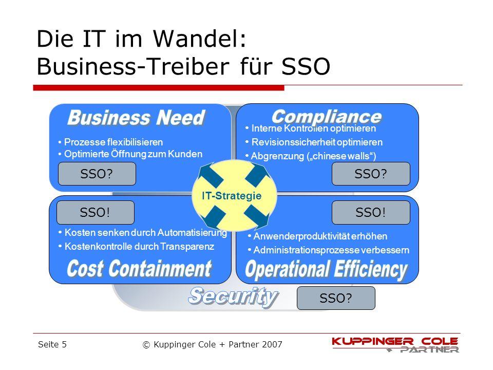 © Kuppinger Cole + Partner 2007Seite 5 Die IT im Wandel: Business-Treiber für SSO Kosten senken durch Automatisierung Kostenkontrolle durch Transparen