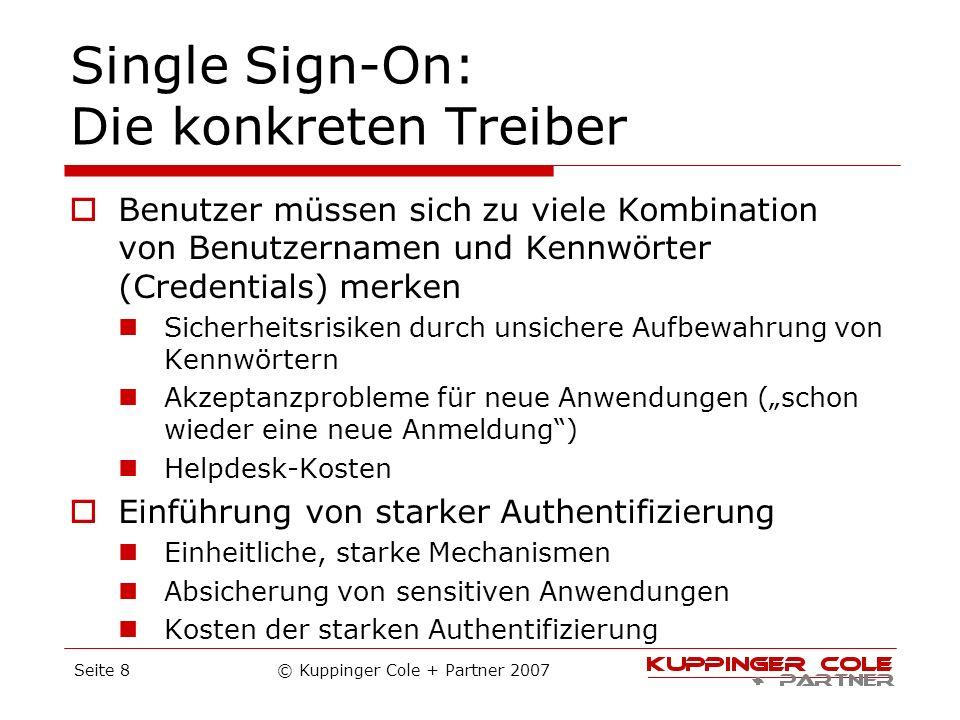 Single Sign-On: Die konkreten Treiber Benutzer müssen sich zu viele Kombination von Benutzernamen und Kennwörter (Credentials) merken Sicherheitsrisik
