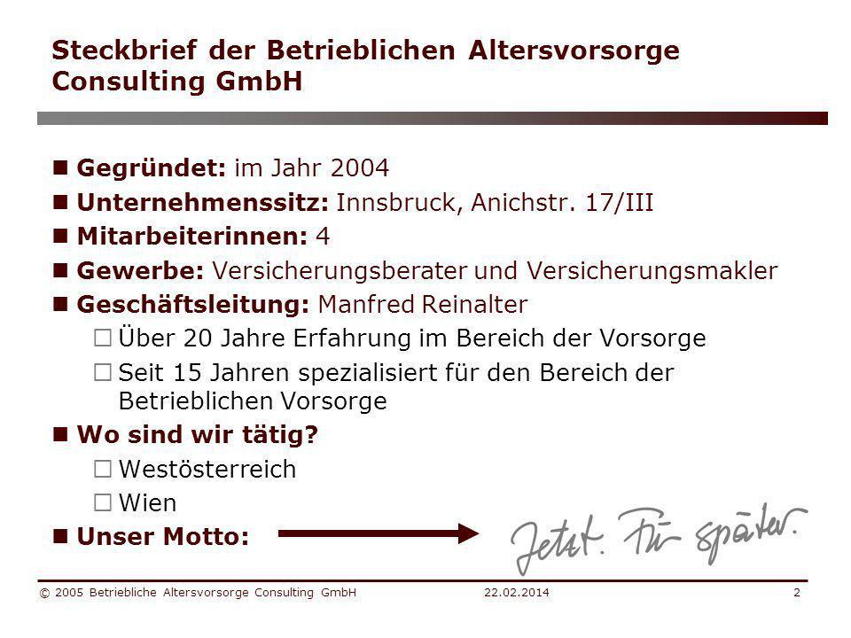 22.02.2014 © 2005 Betriebliche Altersvorsorge Consulting GmbH3 … warum.