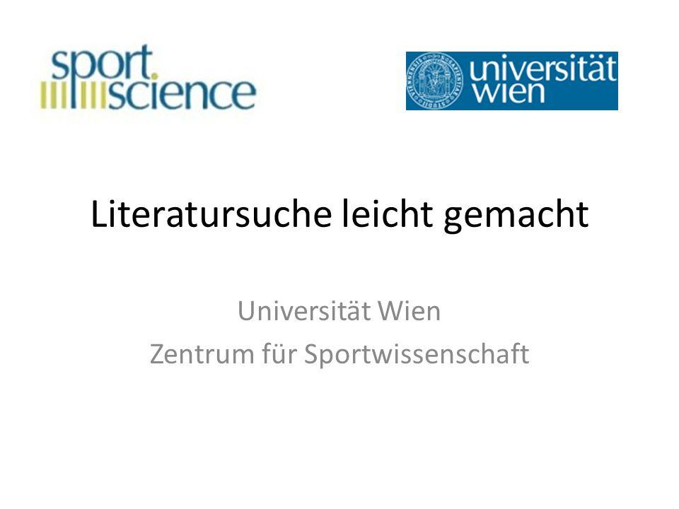 Literatursuche leicht gemacht Universität Wien Zentrum für Sportwissenschaft