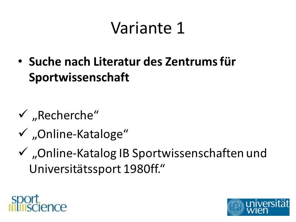 Variante 1 Suche nach Literatur des Zentrums für Sportwissenschaft Recherche Online-Kataloge Online-Katalog IB Sportwissenschaften und Universitätssport 1980ff.