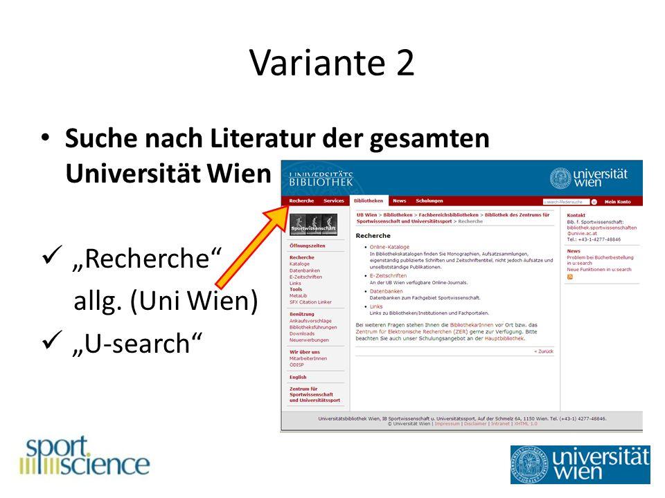 Variante 2 Suche nach Literatur der gesamten Universität Wien Recherche allg. (Uni Wien) U-search