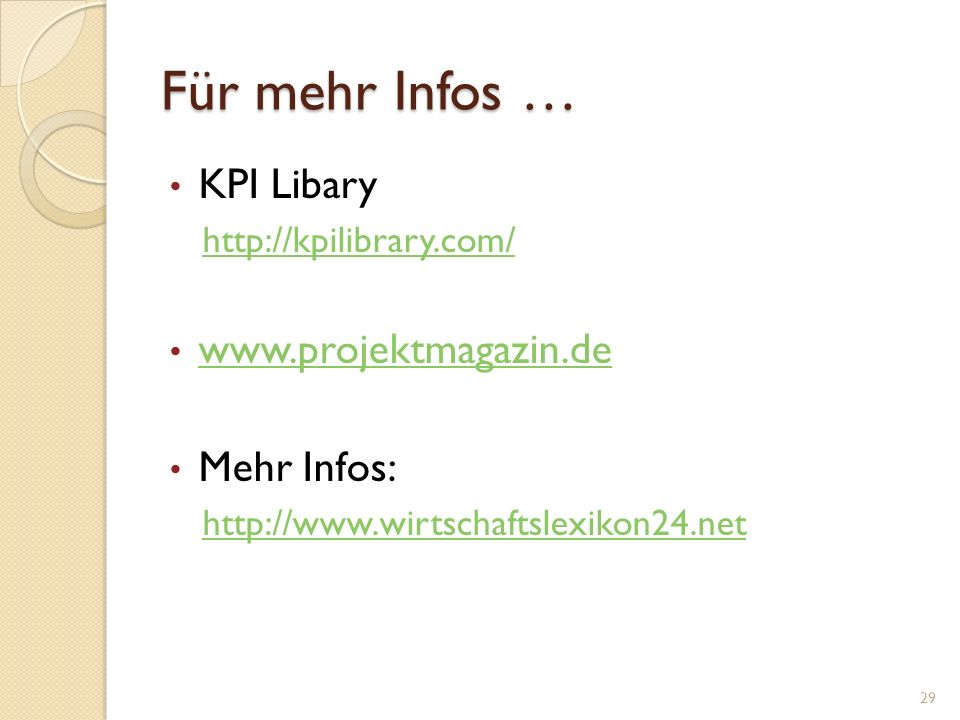 Für mehr Infos … KPI Libary http://kpilibrary.com/ www.projektmagazin.de Mehr Infos: http://www.wirtschaftslexikon24.net 29
