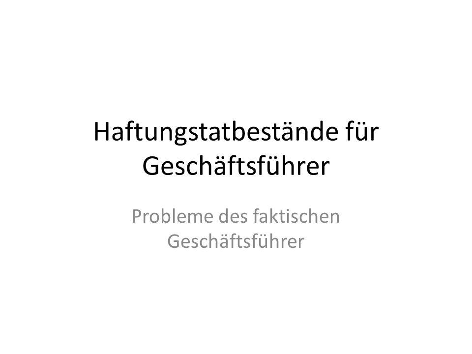 Haftungstatbestände für Geschäftsführer Probleme des faktischen Geschäftsführer