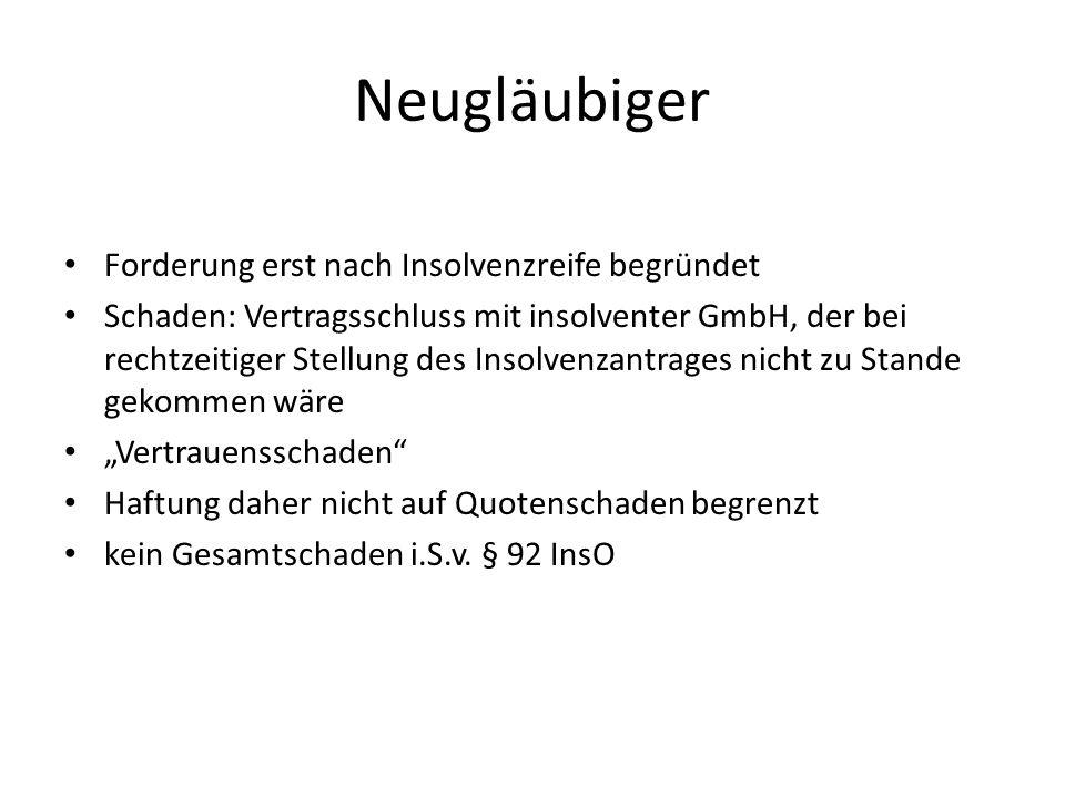 Neugläubiger Forderung erst nach Insolvenzreife begründet Schaden: Vertragsschluss mit insolventer GmbH, der bei rechtzeitiger Stellung des Insolvenza