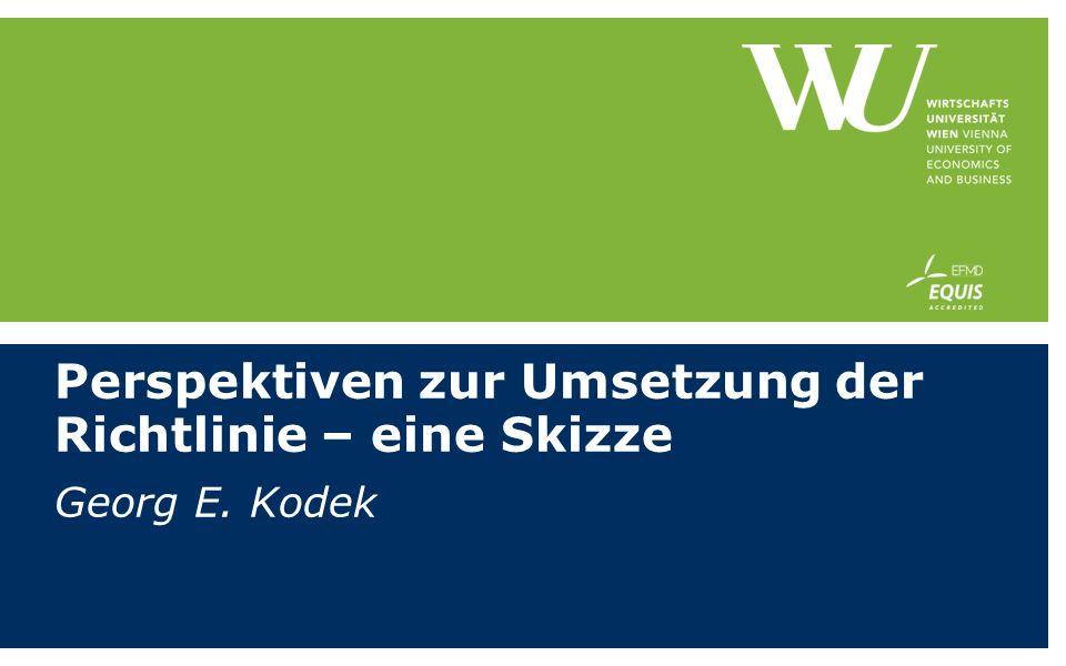 Perspektiven zur Umsetzung der Richtlinie – eine Skizze Georg E. Kodek