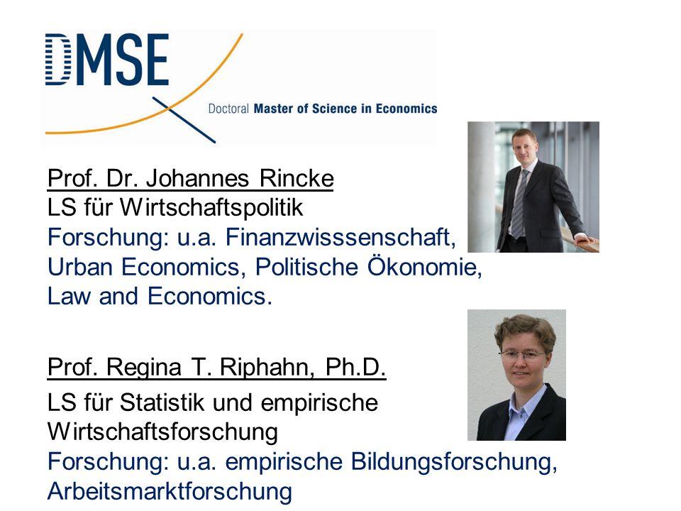 Prof. Dr. Johannes Rincke LS für Wirtschaftspolitik Forschung: u.a. Finanzwisssenschaft, Urban Economics, Politische Ökonomie, Law and Economics. Prof