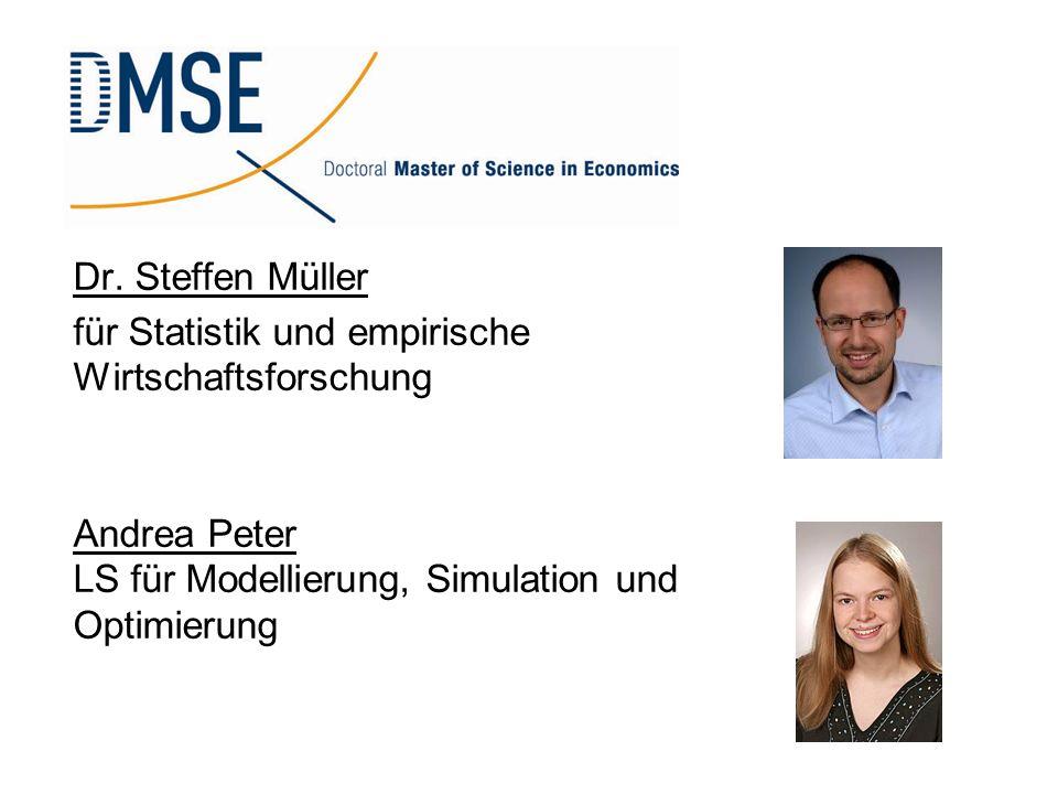 Dr. Steffen Müller für Statistik und empirische Wirtschaftsforschung Andrea Peter LS für Modellierung, Simulation und Optimierung