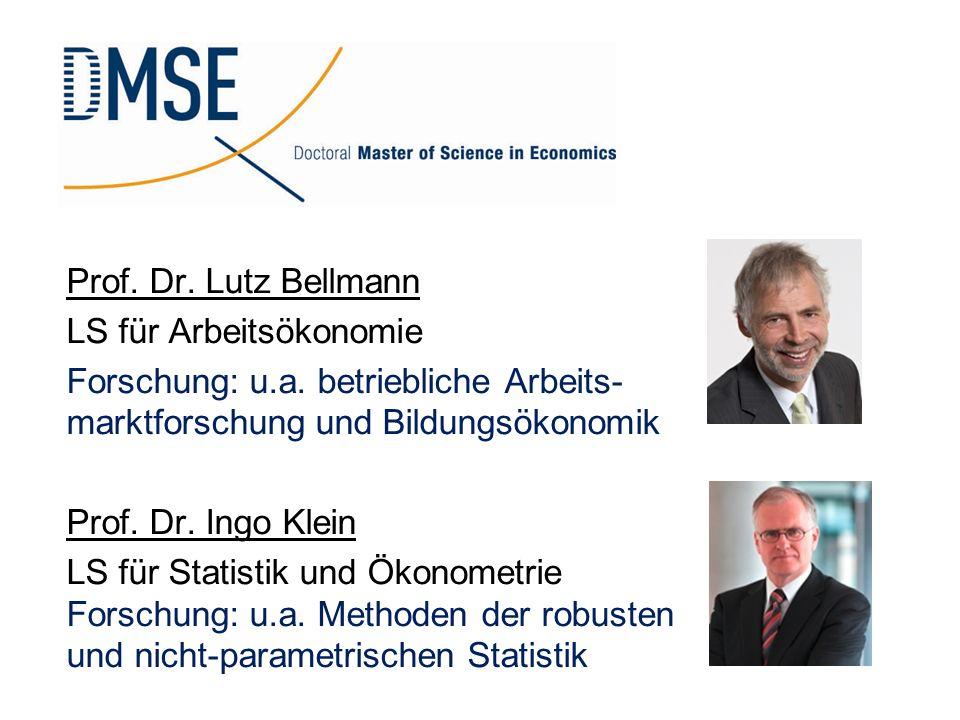 Prof. Dr. Lutz Bellmann LS für Arbeitsökonomie Forschung: u.a. betriebliche Arbeits- marktforschung und Bildungsökonomik Prof. Dr. Ingo Klein LS für S