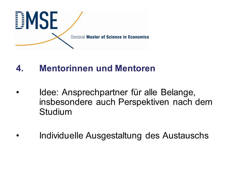 4.Mentorinnen und Mentoren Idee: Ansprechpartner für alle Belange, insbesondere auch Perspektiven nach dem Studium IndividuelleAusgestaltung des Austa