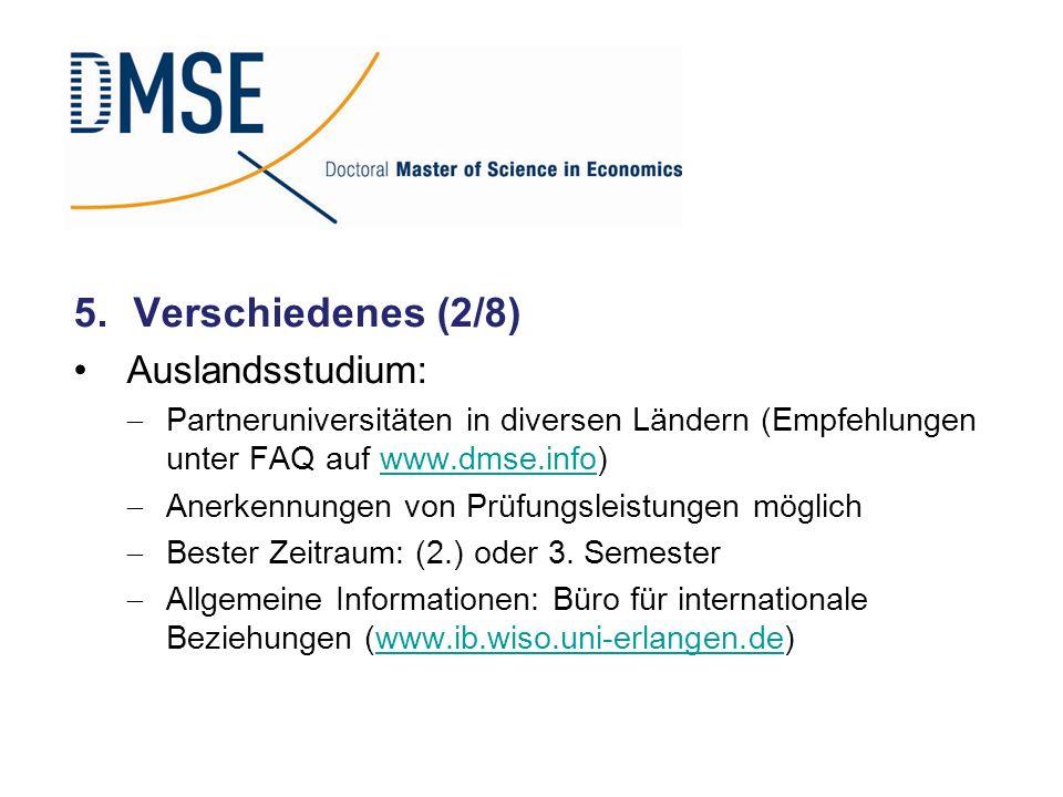 5.Verschiedenes (2/8) Auslandsstudium: Partneruniversitäten in diversen Ländern (Empfehlungen unter FAQ auf www.dmse.info)www.dmse.info Anerkennungen