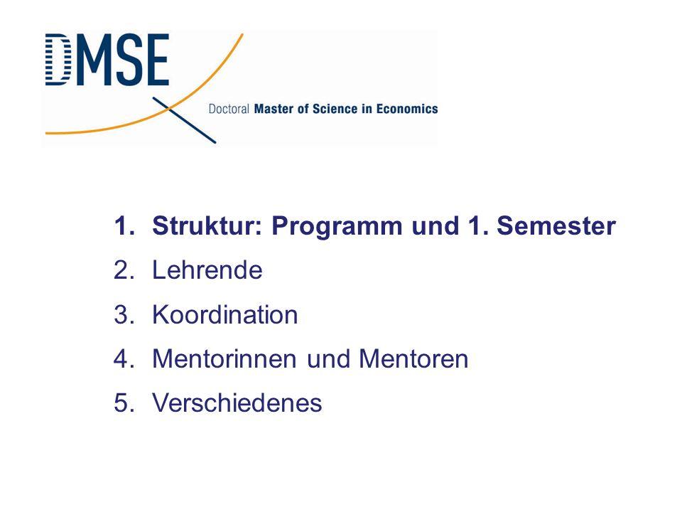 1.Struktur des Programms … 1.Semester: 6 Pflichtveranstaltungen 2.