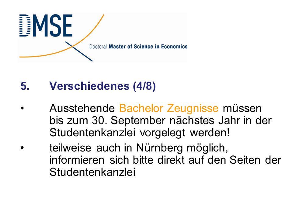 5.Verschiedenes (4/8) Ausstehende Bachelor Zeugnisse müssen bis zum 30. September nächstes Jahr in der Studentenkanzlei vorgelegt werden! teilweise au