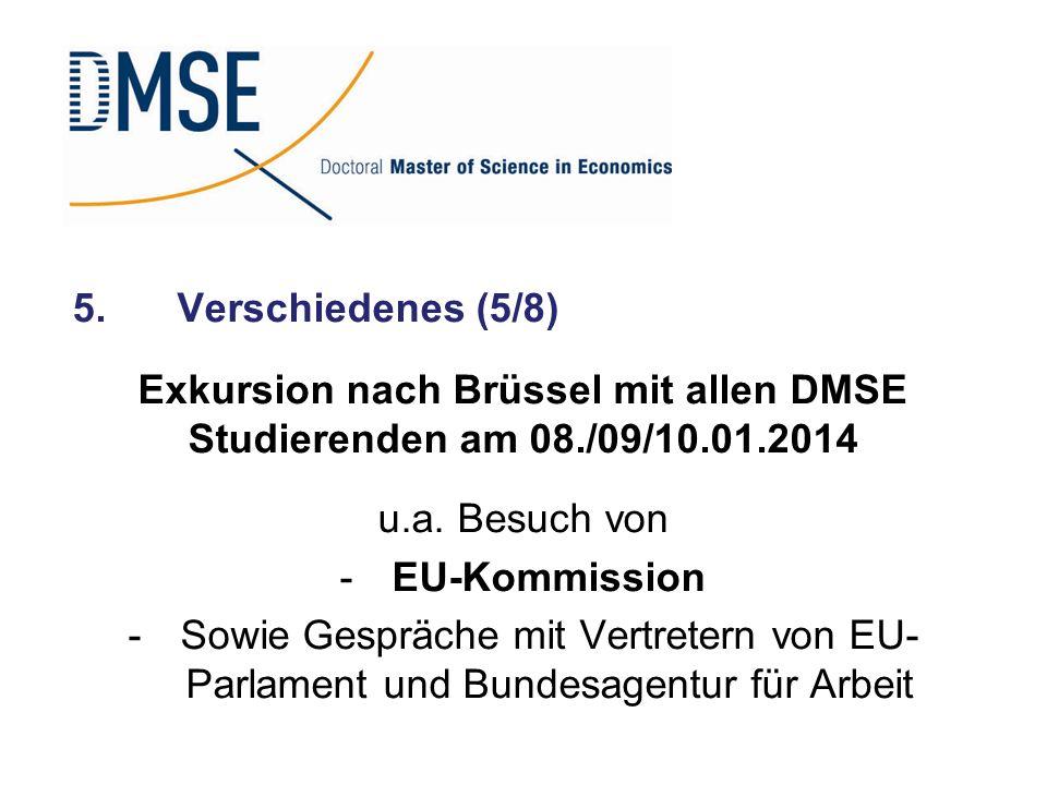5.Verschiedenes (5/8) Exkursion nach Brüssel mit allen DMSE Studierenden am 08./09/10.01.2014 u.a. Besuch von -EU-Kommission -Sowie Gespräche mit Vert