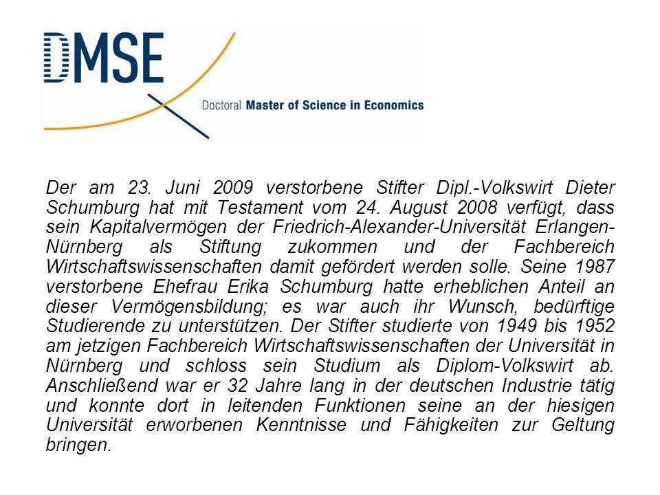 Der am 23. Juni 2009 verstorbene Stifter Dipl.-Volkswirt Dieter Schumburg hat mit Testament vom 24. August 2008 verfügt, dass sein Kapitalvermögen der