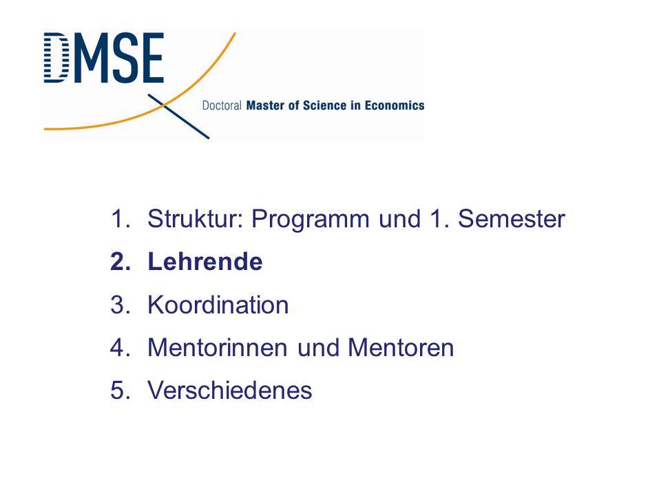 1.Struktur: Programm und 1. Semester 2.Lehrende 3.Koordination 4.Mentorinnen und Mentoren 5.Verschiedenes