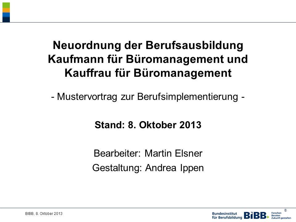 ® Neuordnung der Berufsausbildung Kaufmann für Büromanagement und Kauffrau für Büromanagement - Mustervortrag zur Berufsimplementierung - Stand: 8.
