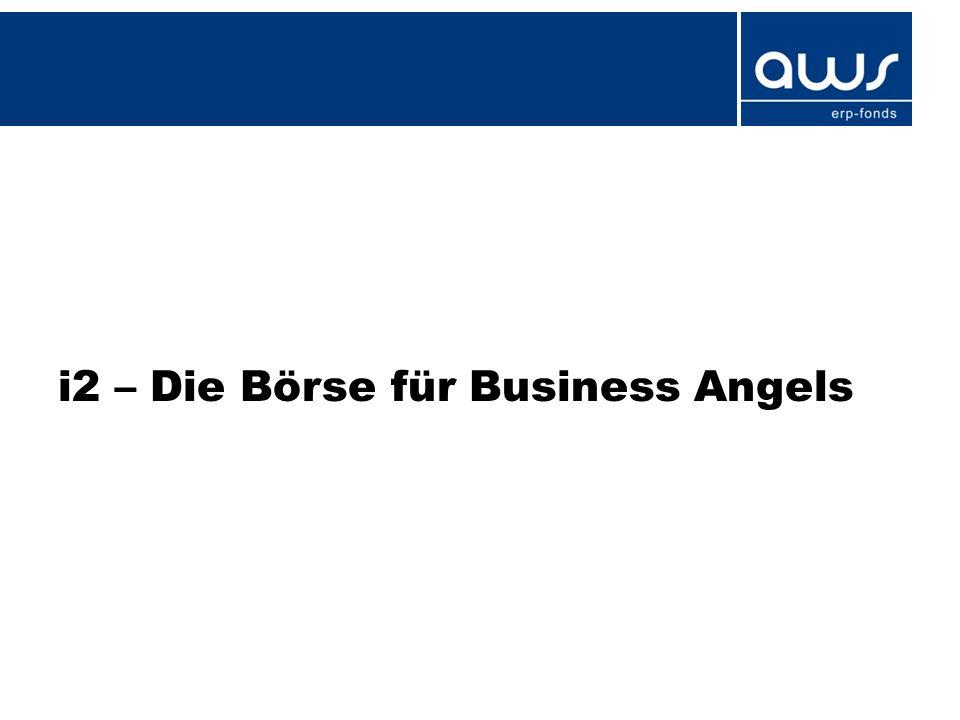 Überblick 6 Business Angels Unternehmen i2 - Börse erfahrene Unternehmer Kapital attraktive Beteiligungsmöglichkeit Aktuelle Facts & Figures (2011) rd.500 Anfragen / Jahr rd.