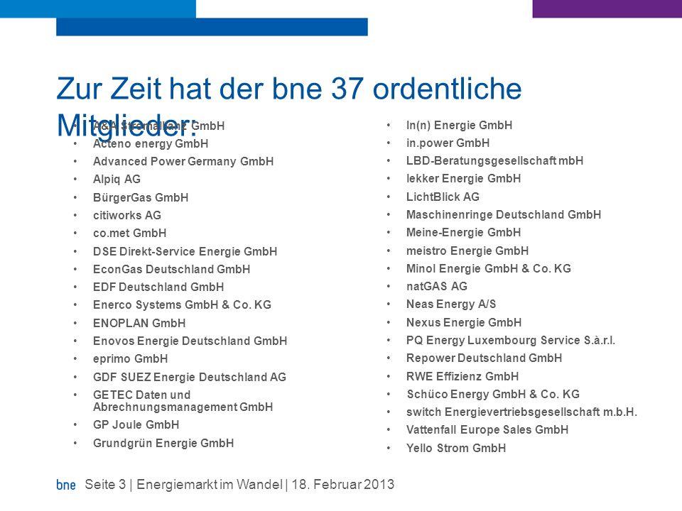 Zur Zeit hat der bne 37 ordentliche Mitglieder: A&A Stromallianz GmbH Acteno energy GmbH Advanced Power Germany GmbH Alpiq AG BürgerGas GmbH citiworks