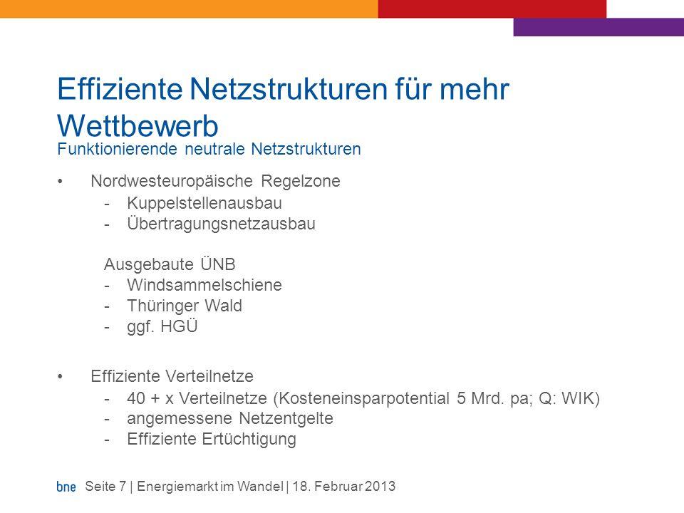 Effiziente Netzstrukturen für mehr Wettbewerb Funktionierende neutrale Netzstrukturen Nordwesteuropäische Regelzone -Kuppelstellenausbau -Übertragungs