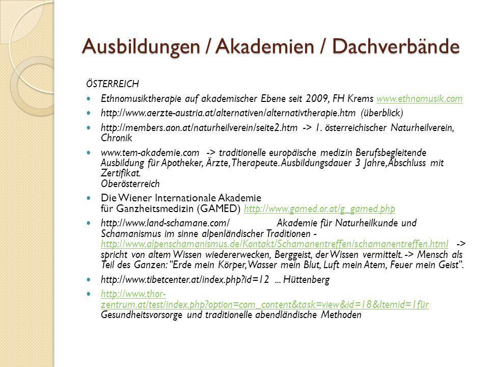 Ausbildungen / Akademien / Dachverbände ÖSTERREICH Ethnomusiktherapie auf akademischer Ebene seit 2009, FH Krems www.ethnomusik.comwww.ethnomusik.com