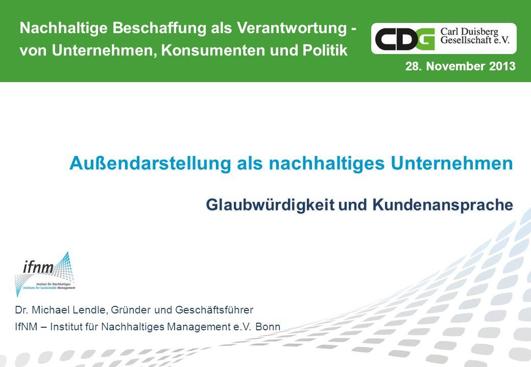 Dr. Michael Lendle, Gründer und Geschäftsführer IfNM – Institut für Nachhaltiges Management e.V. Bonn Nachhaltige Beschaffung als Verantwortung - von