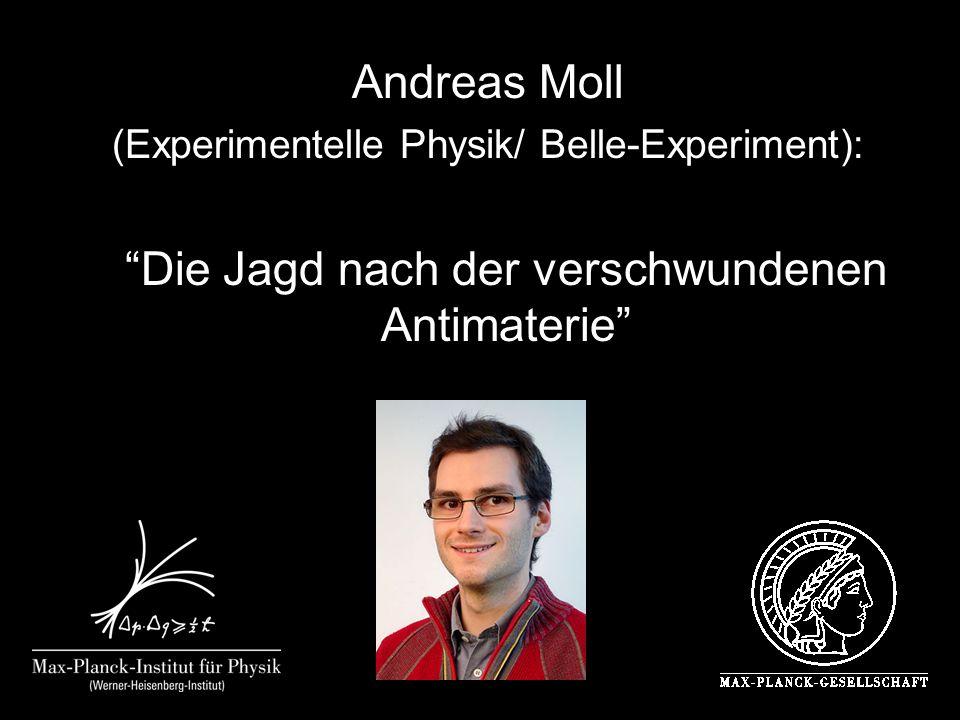 Andreas Moll (Experimentelle Physik/ Belle-Experiment): Die Jagd nach der verschwundenen Antimaterie