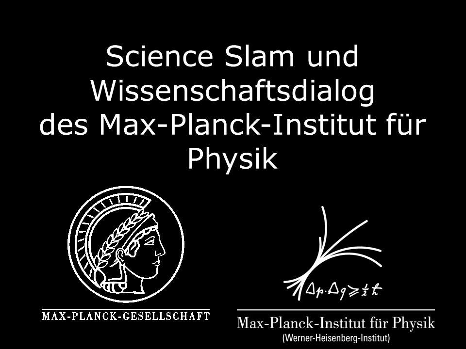 Science Slam und Wissenschaftsdialog des Max-Planck-Institut für Physik