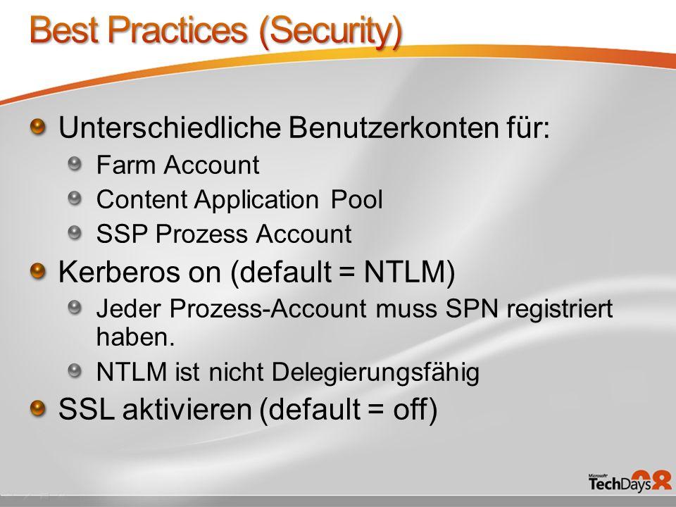 Unterschiedliche Benutzerkonten für: Farm Account Content Application Pool SSP Prozess Account Kerberos on (default = NTLM) Jeder Prozess-Account muss SPN registriert haben.