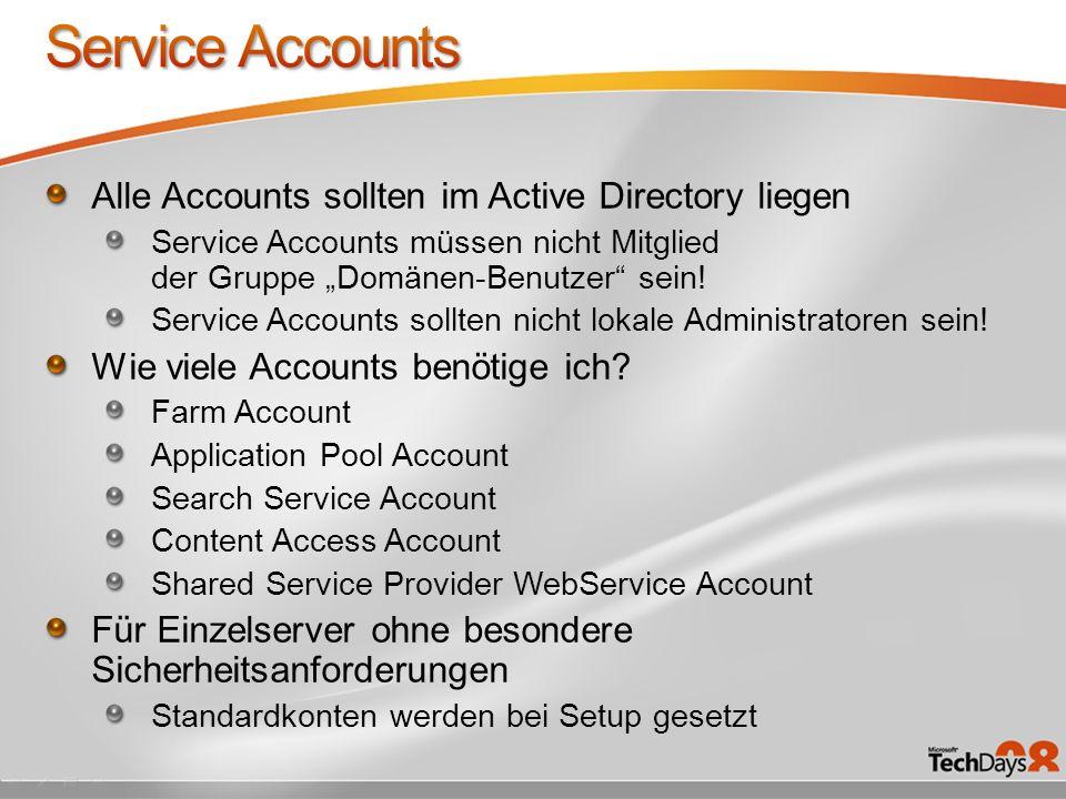 Alle Accounts sollten im Active Directory liegen Service Accounts müssen nicht Mitglied der Gruppe Domänen-Benutzer sein.
