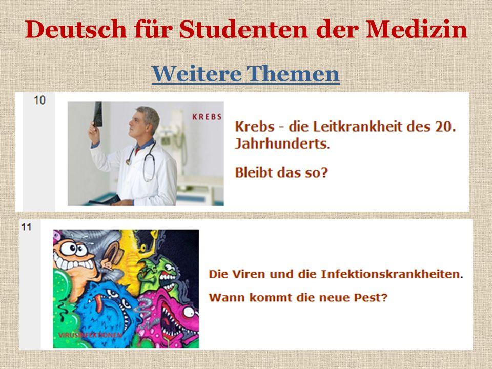 Deutsch für Studenten der Medizin Weitere Themen