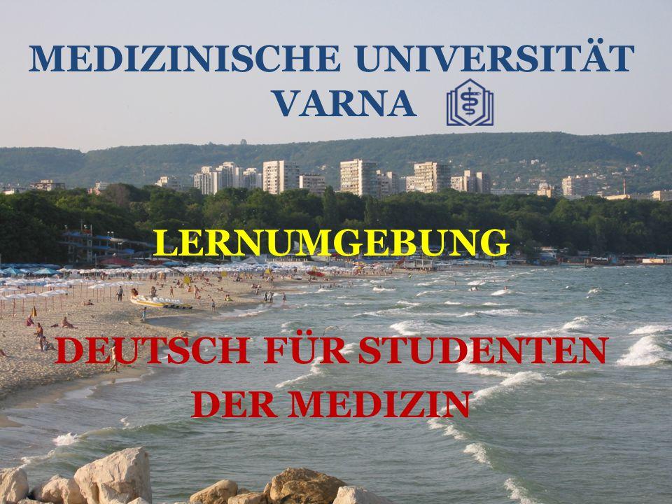 MEDIZINISCHE UNIVERSITÄT VARNA LERNUMGEBUNG DEUTSCH FÜR STUDENTEN DER MEDIZIN