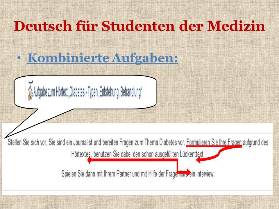 Deutsch für Studenten der Medizin Kombinierte Aufgaben: