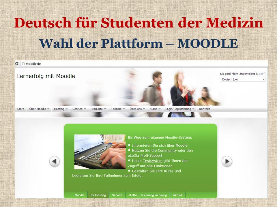 Deutsch für Studenten der Medizin Wahl der Plattform – MOODLE