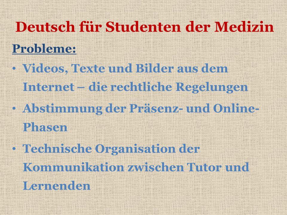 Deutsch für Studenten der Medizin Probleme: Videos, Texte und Bilder aus dem Internet – die rechtliche Regelungen Abstimmung der Präsenz- und Online-
